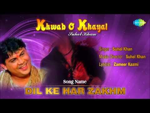 Dil Ke Har Zakhm | Ghazal Song | Suhel Khan