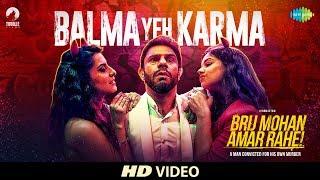 Balma Yeh Karma I Brij Mohan Amar Rahe | Tanishk Bagchi - Vayu | Brijesh | Jyotica