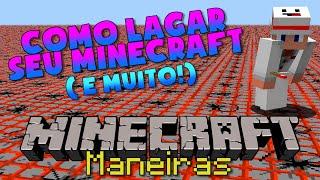 Minecraft: 3 MANEIRAS DE LAGAR (e muito) SEU MINECRAFT | Não Faça Isso Em Casa!