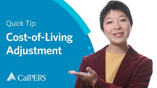 CalPERS Quick Tip: Cost-of-Living Adjustment (COLA)