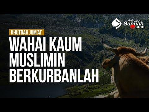 Wahai Kaum Muslimin Berkurbanlah  - Ustadz Ahmad Zainuddin Al-Banjary, Lc