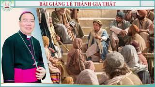 Lễ Thánh Gia Thất - Bài Giảng Cực Hay Của Đức Tổng Giuse Vũ Văn Thiên