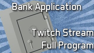 Java Bank App Full Twitch Stream
