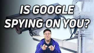 Is Google Spying on You?