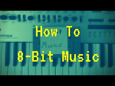 How To 8Bit Music Chiptune