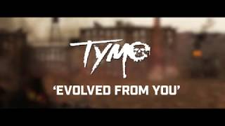 Tymo - Evolved From You (Official Lyric Video)
