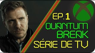 Quantum Break Série de TV live action - Ep. 1 Dublado PT-Br