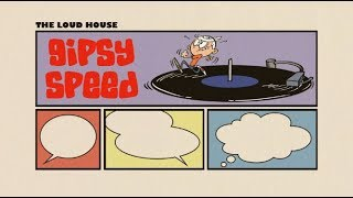 The Loud House Music - Gipsy Speed *(OUTDATED VERISON)*