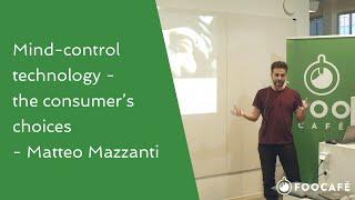 Mind-control technology - the consumer's choices - Matteo Mazzanti