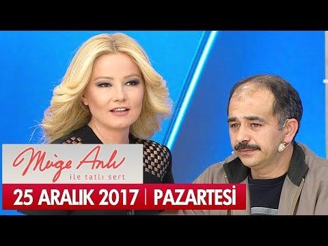 Müge Anlı ile Tatlı Sert 25 Aralık 2017 - Tek Parça