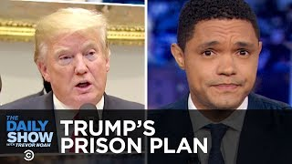 Trump's Prison Reform Plan, Theresa May's Brexit Plan & Women's Beard Preferences | The Daily Show