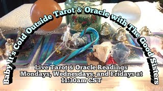 ⭕Baby It's Cold Outside Tarot & Oracle with The Good Sisters