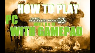How to play Call Of Duty MW2 on PC with gamepad
