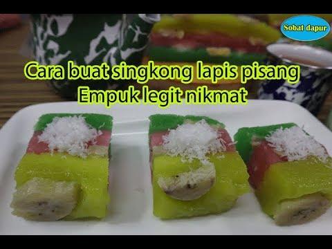 Resep singkong lapis pisang empuk legit nikmat mantap