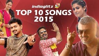 Top 10 Video Songs 2015 | Tamil Movies | Vedhalam, Thanga Magan, Thani Oruvan, Maari