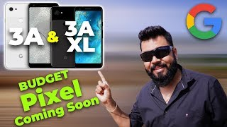GOOGLE PIXEL 3A & 3A XL Launch⚡ ⚡⚡Chota Packet Bada Dhamaka??