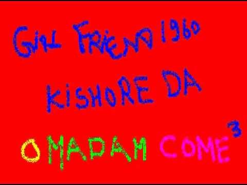 girl friend  o madam come come come