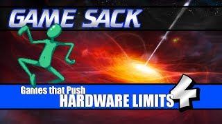 Games that Push Hardware Limits 4 - Game Sack