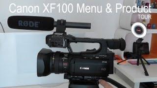 Canon XF100 Menu & Product Tour