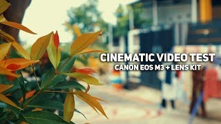 Cinematic Video Test Canon EOS M3 + Lens Kit | Editing With Premiere Pro