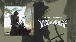Yelawolf - Still Ridin' (Official Audio)