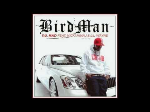 Birdman Feat. Lil Wayne & Nicki Minaj - Y.U. Mad.