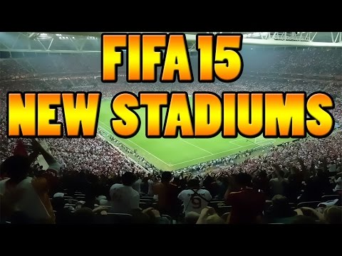 NEW FIFA 15 STADIUMS (Wishlist)