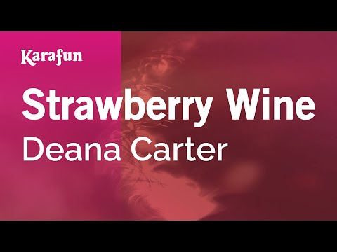 Karaoke Strawberry Wine - Deana Carter *