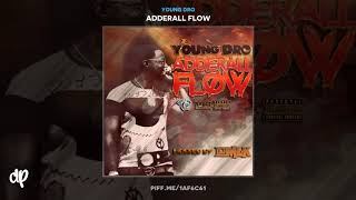 Young Dro - Might As Well Freestyle [Adderall Flow]