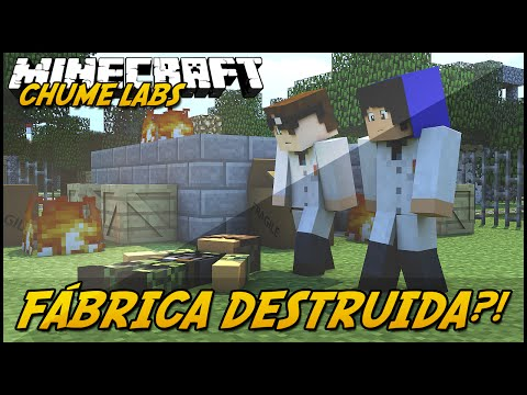 Minecraft: CHUME LABS - FÁBRICA DESTRUÍDA?! #17
