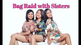 Bag raid with my sisters ❤️ by Mynie Pancito