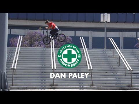 BMX - DAN PALEY ONSOMESHIT x DUB VIDEO