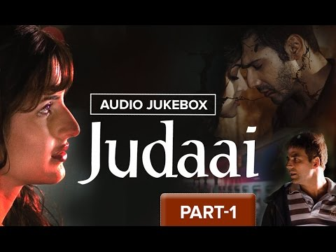 Judaai | Audio Jukebox | Part 1 | Full Songs