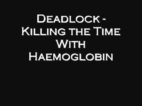 Deadlock - Killing The Time With Haemoglobin
