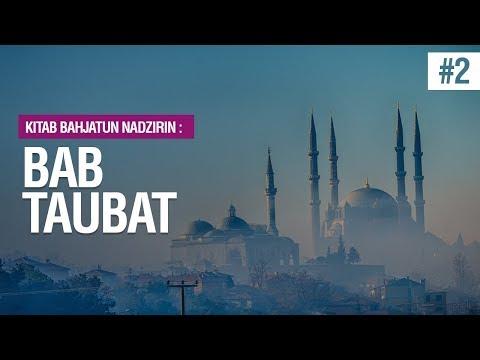 Kitab Riyadhus Shalihin - BAB TAUBAT Hadits No. 15 - 19 - Ustadz Mukhlis Biridha