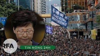 Tin nóng 24H | Trưởng đặc khu HongKong thừa nhận đã thất bại và chấp nhận hủy luật Dẫn Độ