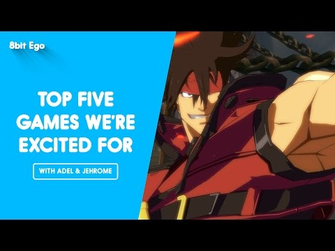 Top Five Games We're Looking Forward To