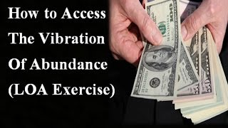 How to Instantly Access the Vibration of Abundance - Law of Attraction Exercise