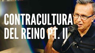 La Contracultura del Reino Pt. II | Pastor Netz Gómez | Consejos Para La Familia