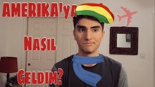 Amerika'ya Nasil Geldim - AMERIKA'DAKI TURK