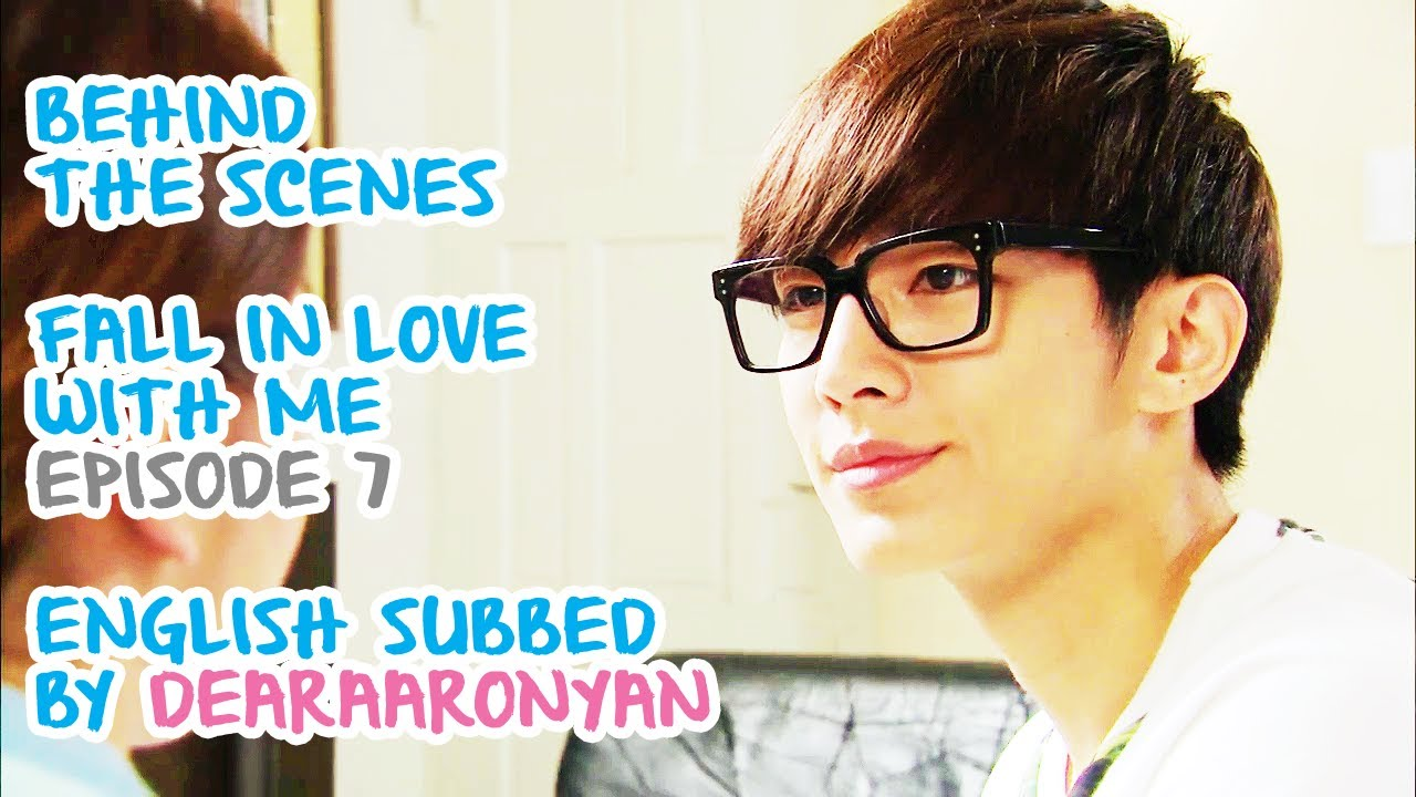 Fall In Love With Me Behind The Scenes Episode 7 ENGLISH