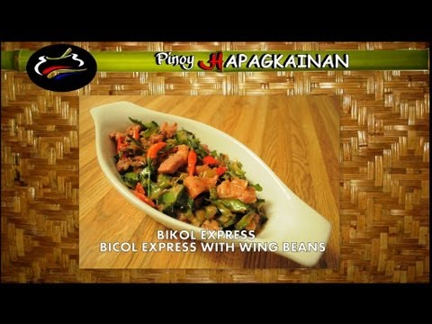 Pinoy Hapagkainan - BICOL EXPRESS WITH WINGED BEANS