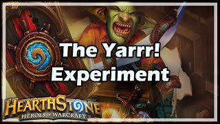 [Hearthstone] The Yarrr! Experiment
