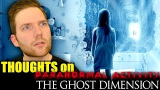 Thoughts on Paranormal Activity: The Ghost Dimension