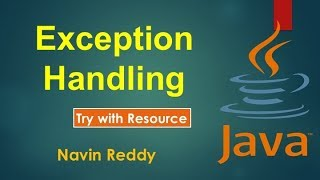 #9.4 Exception Handling | Try with Resource
