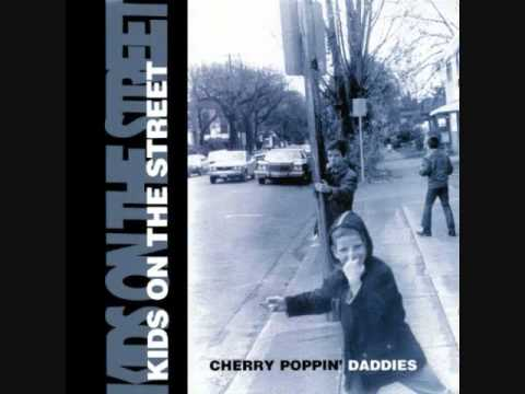 Cherry Poppin Daddies - Say It To My Face