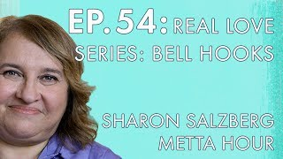 Sharon Salzberg – Metta Hour – Ep. 54 – Real Love Series: Bell Hooks