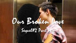 Our Broken Love - Sequel:2 - Part Two