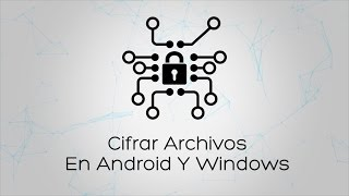 Cifrar Archivos En Android Y Windows - TrueCrypt