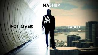 Not Afraid ft Faded || MASHUP || Eminem Ft Alan Walker